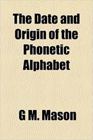 The international phonetic alphabet (ipa) can be used to represent the sounds of any language, and is used in a phonetic script for english created in 1847 by isaac pitman and henry ellis was used as a model for the ipa. Amazon In Buy The Date And Origin Of The Phonetic Alphabet Book Online At Low Prices In India The Date And Origin Of The Phonetic Alphabet Reviews Ratings