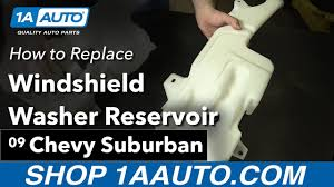 how to replace windshield washer reservoir 07 14 chevy suburban how to replace windshield washer reservoir 07 14 chevy suburban