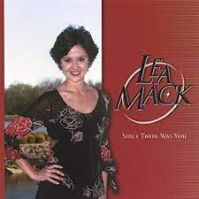 Lea Mack - Since There Was You by Lea Mack (2003-05-03) - Amazon.com Music