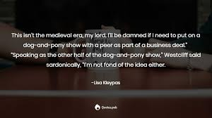 1 Dog and pony show Quotes & Sayings ...