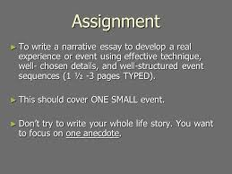 "personal narrative ""not your typical paragraph essay"" ppt  assignment ▻ to write a narrative essay to develop a real experience or event using effective"