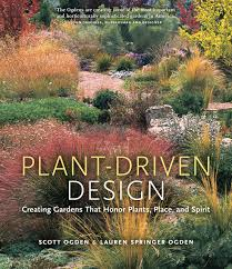 Small Picture Plant Driven Design Creating Gardens That Honor Plants Place
