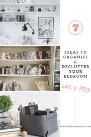 40 Must Have Ideas To Organize And Declutter Your Small Bedroom Like Adorable How To Declutter A Bedroom