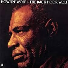 <b>HOWLIN</b>' <b>WOLF</b>, Eddie Shaw, James Green, Andrew McMahon ...