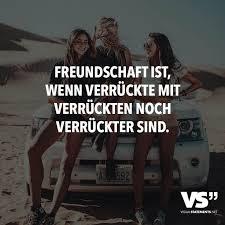 Freundschaft Ist Wenn Verrückte Mit Verrückten Noch Verrückter Sind
