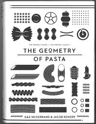 Marina Hildebrand Design The Geometry Of Pasta Pairs Over 100 Authentic Recipes From