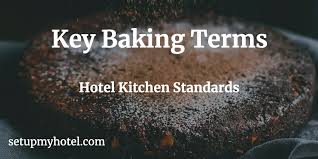 Key Baking Terms Bakery Jargons Used In Hotel Kitchen Culinary