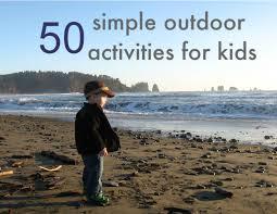 outdoor activities for kids. 50 Simple Outdoor Activities For Kids