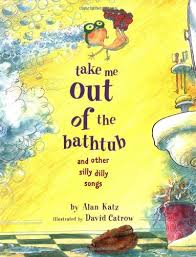 take me out of the bathtub and other