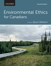 environmental ethics for canadians byron williston oxford cover for environmental ethics for canadians