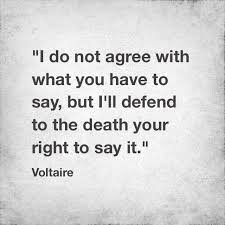 "I do not agree with what you have to say..."" -Voltaire [640x640 ..."