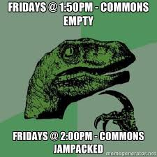 Fridays @ 1:50pm - commons Empty Fridays @ 2:00pm - commons ... via Relatably.com