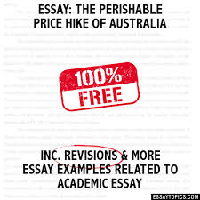 the perishable price hike of  essay the perishable price hike of