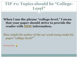 "choosing essay topics thinking about topics during my first  5 tip 1 topics should be ""college level"""