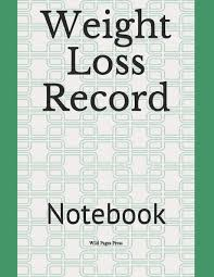 Weight Loss Record Notebook Wild Pages Press