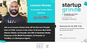 Utsa Startup Grind Chapter Launches With Lorenzo Gomez As