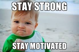 Stay Strong Stay Motivated - fist pump baby | Meme Generator via Relatably.com
