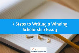 scholarship essay writing 7 steps to writing a winning scholarship essay global english editing