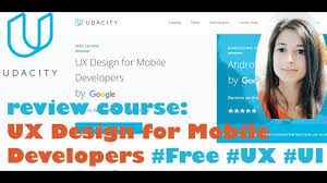 Google Ux Design Course Ux Design For Mobile Developers By Google Udacity Free Reviewing Online Tech Courses