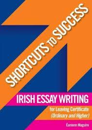 shortcuts to success irish essay writing leaving cert shortcuts to success irish essay writing leaving cert