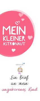 Mein Kleiner Astronaut Ein Brief An Mein Ungeborenes Kind Te