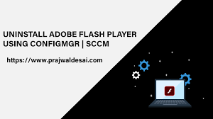 Easily Uninstall Adobe Flash Player Using SCCM KB4577586