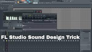Fl Studio Design Unique Sound Design Trick In Fl Studio
