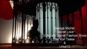 George Michel '' Secret Love '' <b>Victoria's Secret</b> Fashion Show Dita ...
