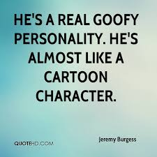 Goofy Quotes Unique Jeremy Burgess Quotes QuoteHD