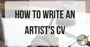 What To Write On A Cv How To Write An Artists Cv Online Marketing For Artists