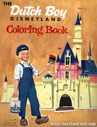 as an extra bit of fun here are some pages from the 1957 dutch boy paint disneyland coloring book feel free to get out your crayolas for this one