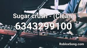 Take action now for maximum saving as these discount codes will not valid forever. Sugar Crash Clean Roblox Id Roblox Music Codes