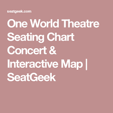 One World Theater Seating Chart One World Theatre Seating Chart Concert Interactive Map