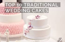 Top 10 Traditional Wedding Cakes Wedding Cake Designs Inspiration