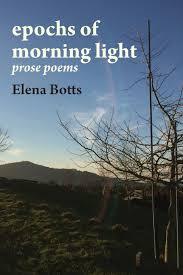 Morning Light Amazon Epochs Of Morning Light Prose Poems Elena Botts