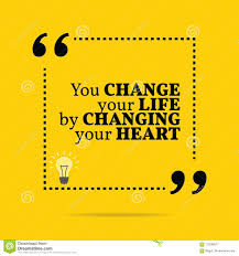 Quote For Change Inspirational Motivational Quote You Change Your Life By