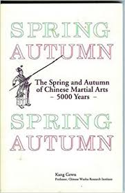 <b>Spring Autumn</b>: The <b>Spring</b> and <b>Autumn</b> of Chinese Martial Arts ...