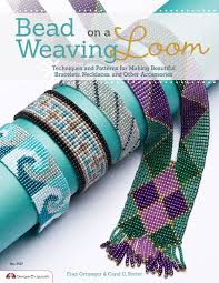 Bead Loom Patterns Enchanting Bead Weaving On A Loom Techniques And Patterns For Making Beautiful