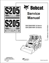 bobcat s205 turbo high flow skid steer loader service repair instant bobcat s205 turbo high flow skid steer loader service repair workshop manual 528411001 528511001 this manual content all service repair