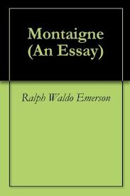 montaigne by ralph waldo emerson 21387141