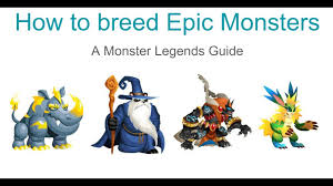 Monster Legends How To Breed Epic Monsters
