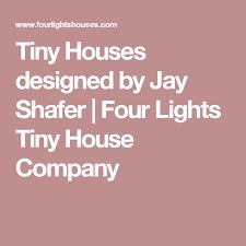 four lights tiny house company. Tiny Houses Designed By Jay Shafer | Four Lights House Company