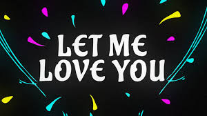 justin bieber let me love you video you