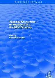 socialist economy yugoslav economists on problems of a socialist economy