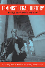 essays on women feminist legal history essays on women and law  feminist legal history essays on women and law tracy a thomas feminist legal history essays on