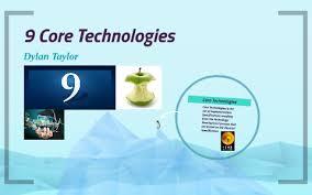 9 Core Technologies 9 Core Technologies By Dylan Taylor On Prezi
