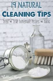 use these natural cleaning tips to clean your whole house naturally floor cleaners all