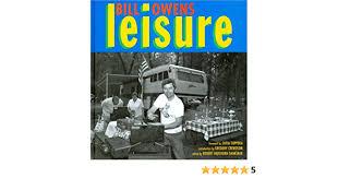 Leisure: Owens, Bill, Shimshak, Robert Harshorn, Coppola, Sofia, Crewdson,  Gregory: 9781584180746: Books - Amazon.ca