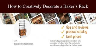 how to creatively decorate a baker s rack