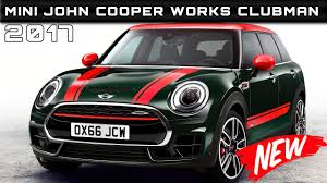 new mini car release date2017 Mini John Cooper Works Clubman Review Rendered Price Specs